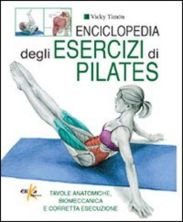 Enciclopedia degli esercizi di pilates - Vicky Timon   Thecosgala.com