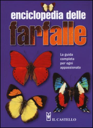Enciclopedia delle farfalle. La guida completa per ogni appassionato - Jacqueline Y. Miller |