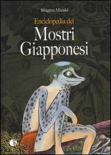 Enciclopedia dei mostri giapponesi - Shigeru Mizuki |