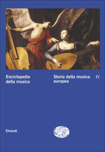 Enciclopedia della musica. 4.Storia della musica europea