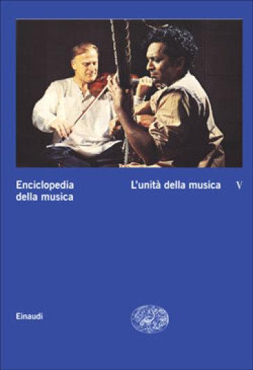 Enciclopedia della musica. Vol. 5: L'unità della musica