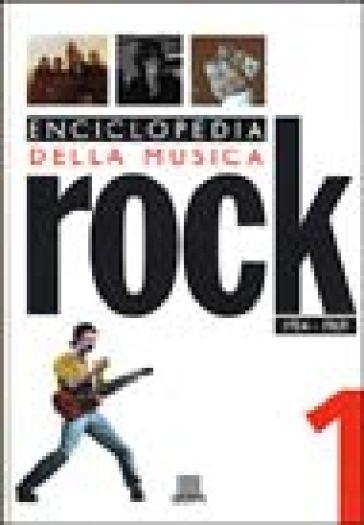 Enciclopedia della musica rock. 1: 1954-1969 - C. Rizzi | Rochesterscifianimecon.com