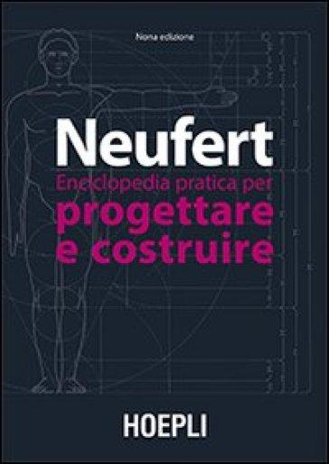 Enciclopedia pratica per progettare e costruire - Ernst Neufert | Jonathanterrington.com