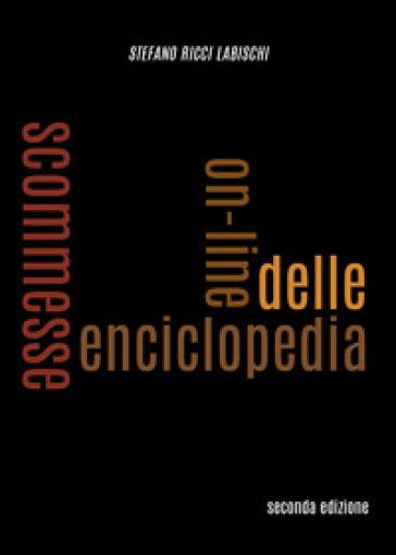 Enciclopedia delle scommesse on-line - Stefano Ricci Labischi |