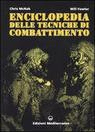 Enciclopedia delle tecniche di combattimento - Chris McNab |