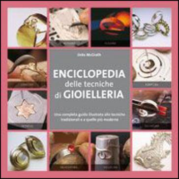 Enciclopedia delle tecniche di gioielleria - Jinks McGrath  