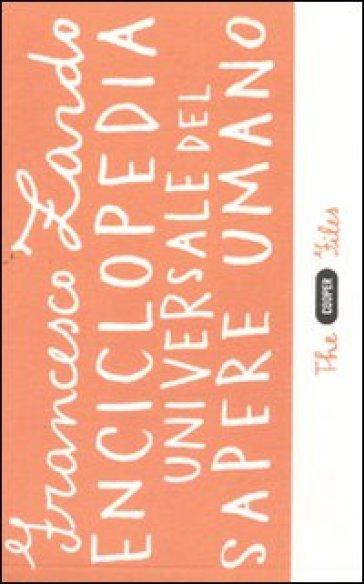 Enciclopedia universale del sapere umano - Francesco Zardo |