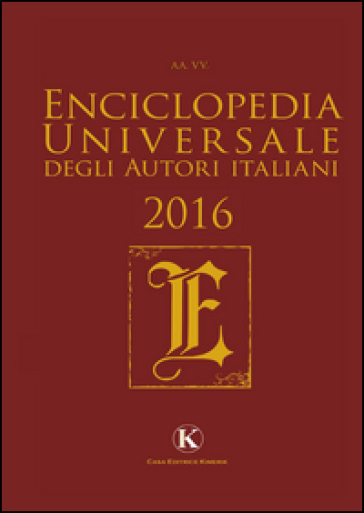 Enciclopedia universale degli autori italiani 2016