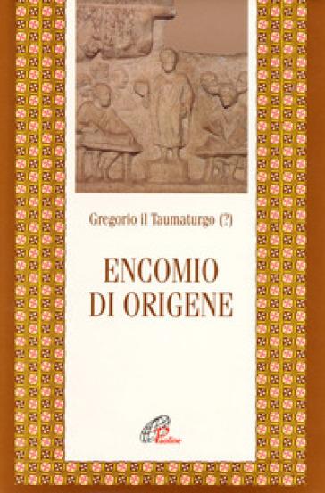 Encomio di Origene - Gregorio il Taumaturgo |