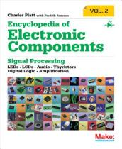 Encyclopedia of Electronic Components: LEDs, LCDs, Audio, Thyristors, Digital Logic, and Amplification Volume 2