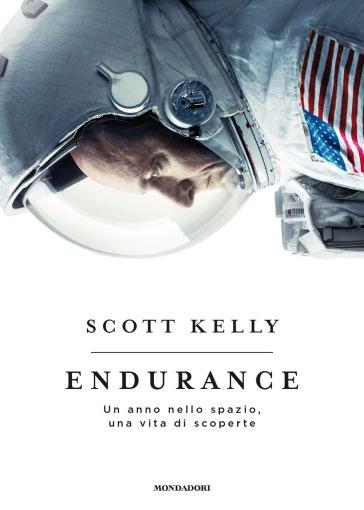 Endurance. Un anno nello spazio, una vita di scoperte - Scott Kelly |