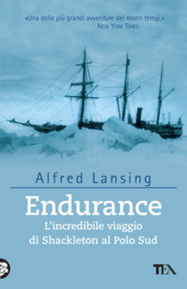 Endurance. L'incredibile viaggio di Shackleton al Polo Sud - Alfred Lansing |