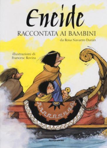 Eneide raccontata ai bambini - Rosa Navarro Duran  