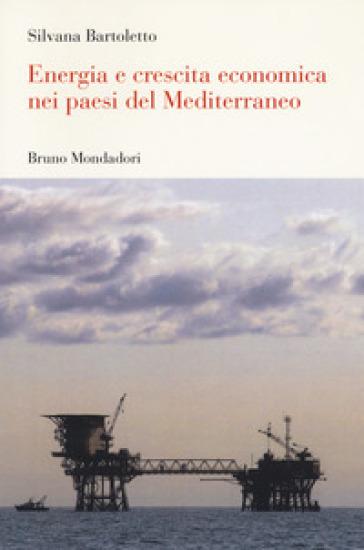 Energia e crescita economica nei paesi del Mediterraneo - Silvana Bartoletto   Thecosgala.com