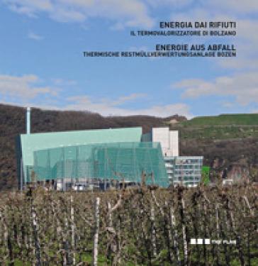 Energia dai rifiuti. Il termovalorizzatore di Bolzano