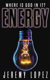 Energy: Where Is God In It?