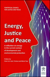 Energy justice and peace. A reflection on energy in the current context of development and environmental protection