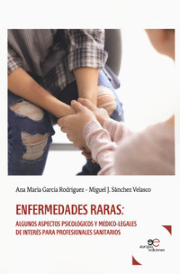 Enfermedades raras. Algunos aspectos psicologicos y médico-legales de interés para profesionales sanitarios - Ana Maria Garcia Rodriguez  