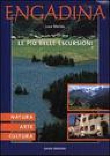 Engadina. Natura, arte, cultura. le più belle escursioni - Luca Merisio pdf epub