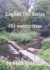English 101 Series: 101 Connectives