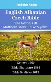 English Albanian Czech Bible - The Gospels III - Matthew, Mark, Luke & John