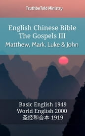 English Chinese Bible - The Gospels III - Matthew, Mark, Luke and John