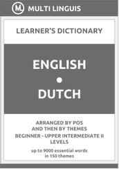 English-Dutch Learner s Dictionary (Arranged by PoS and Then by Themes, Beginner - Upper Intermediate II Levels)