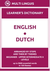 English-Dutch Learner s Dictionary (Arranged by Steps and Then by Themes, Beginner - Upper Intermediate II Levels)