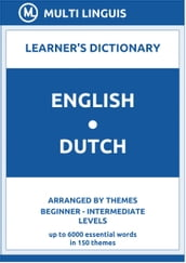 English-Dutch Learner s Dictionary (Arranged by Themes, Beginner - Intermediate Levels)