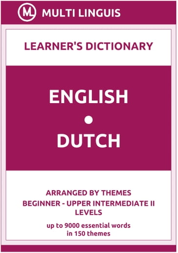 English-Dutch Learner's Dictionary (Arranged by Themes, Beginner - Upper Intermediate II Levels)