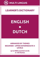 English-Dutch Learner s Dictionary (Arranged by Themes, Beginner - Upper Intermediate II Levels)