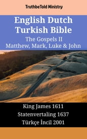 English Dutch Turkish Bible - The Gospels II - Matthew, Mark, Luke & John
