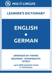 English-German Learner s Dictionary (Arranged by Themes, Beginner - Intermediate Levels)