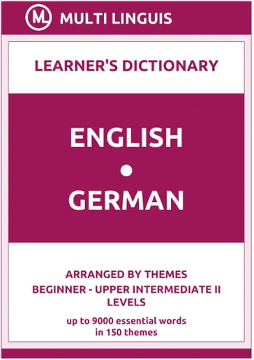 English-German Learner's Dictionary (Arranged by Themes, Beginner - Upper Intermediate II Levels)