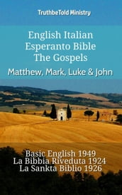 English Italian Esperanto Bible - The Gospels - Matthew, Mark, Luke & John