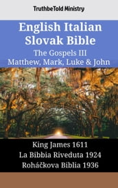 English Italian Slovak Bible - The Gospels III - Matthew, Mark, Luke & John