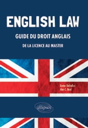 English Law. Guide du droit anglais de la Licence au Master