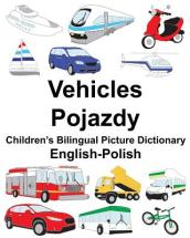 English-Polish Vehicles/Pojazdy Children s Bilingual Picture Dictionary