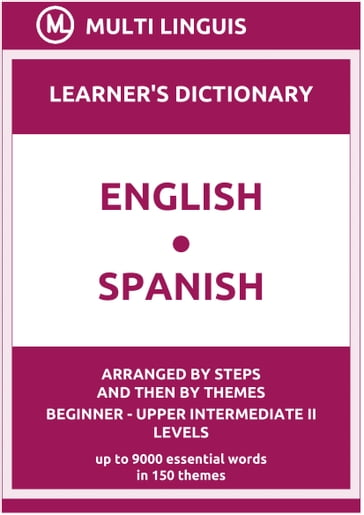 English-Spanish Learner's Dictionary (Arranged by Steps and Then by Themes, Beginner - Upper Intermediate II Levels)