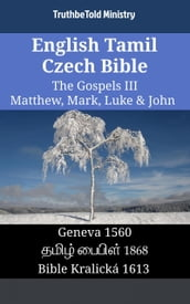 English Tamil Czech Bible - The Gospels III - Matthew, Mark, Luke & John