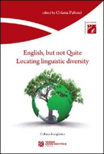 English, but not quite. Locating linguistic diversity - Oriana Palusci | Rochesterscifianimecon.com
