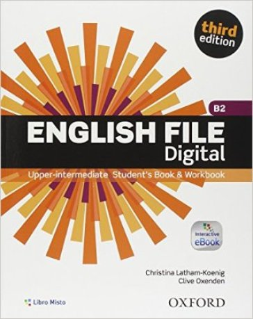 English file digital. Upper intermediate plus. Entry checker-Student's book-Workbook. Without key. Con e-book. Con espansione online. Per le Scuole superiori