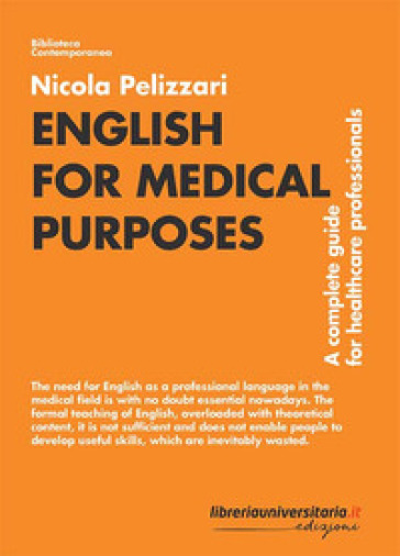 English for Medical Purposes. A complete guide for healthcare professionals - Nicola Pelizzari | Ericsfund.org