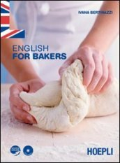 English for bakers. Con espansione online. Per gli Ist. professionali per l