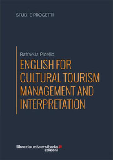 English for cultural tourism management and interpretation - Raffaella Picello  