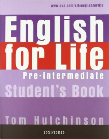 English for life. Pre-intermediate. Ital comp-Student's book-Workbook. Without key. Per le Scuole superiori. Con Multi-ROM. Con espansione online