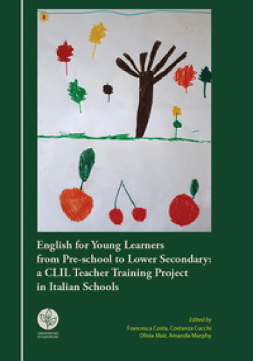 English for young learners from pre-school to lower secondary: a CLIL Teacher Training Project in Italian Schools