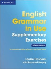 English grammar in use. Supplementary exercises without answers. Con espansione online. Per le Scuole superiori