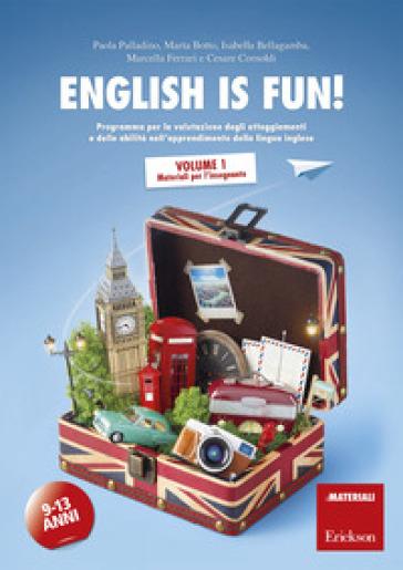 English is fun! Programma per la valutazione degli atteggiamenti e delle abilità nell'apprendimento della lingua inglese. 9-13 anni. 1: Materiali per l'insegnante - Paola Palladino | Thecosgala.com