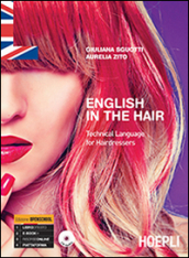 English in the hair. Technical language for hairdressers. Con CD Audio